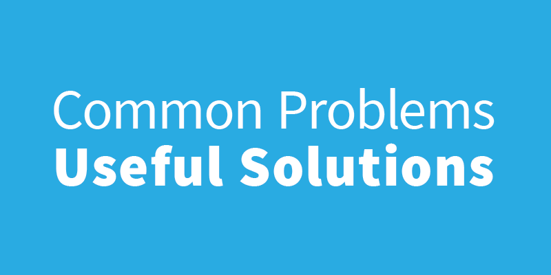 Common Problems Useful Solutions