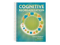 Cognitive Reorganization, 3rd Ed.