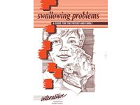 Swallowing Problems: A Guide for the Patient and Family