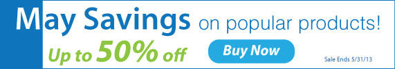 May Savings on Popular Products. Up to 50 Percent Off!