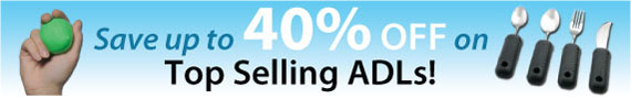 Save upt to 40 percent off on Top Selling ADLs!