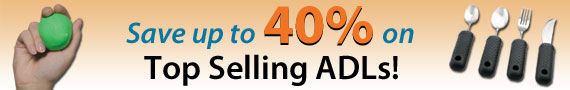 Save up to 40 percent on top selling ADLs!