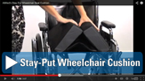Stay Put Wheelchair Cushion Video