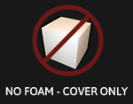 No Foam - Cover Only